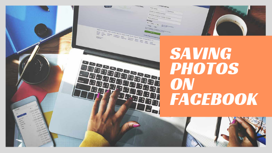 Save Photos From Facebook<br/>