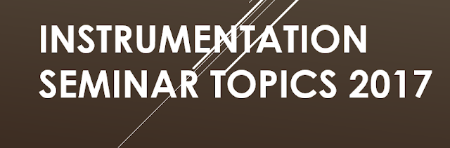 Latest Seminar Topics For instrumentation Students