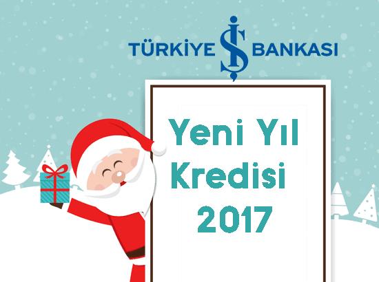 iş bankası yeni yıl kredisi 2017