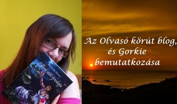 Az Olvasó körút blog, és Gorkie bemutatkozása