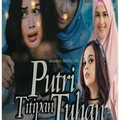 Download Lagu Ost Putri Titipan Tuhan SCTV Mp3 Sinetron 2017
