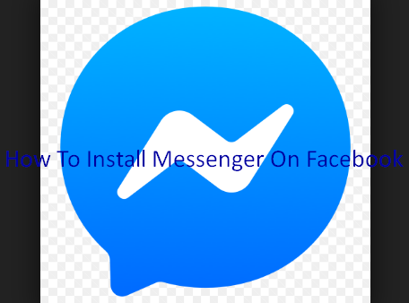 How To Install Messenger On Facebook