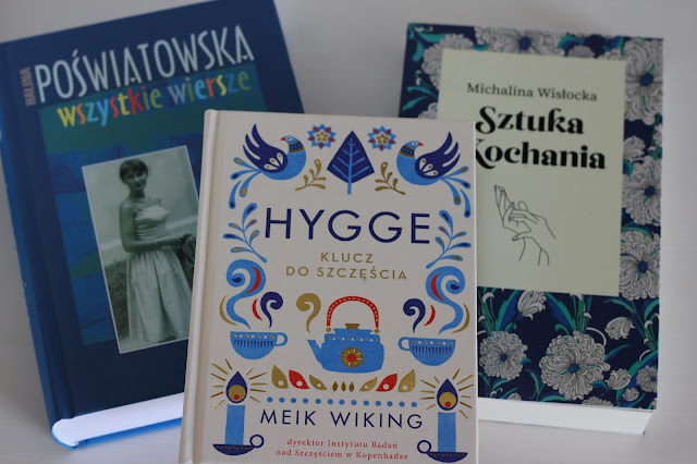 Halina Poświatowska Wszystkie wiersze, książka Hygge klucz do szczęścia, książka Michalina Wisłocka Sztuka kochania,