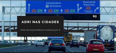 Adri nas Cidades - Blog da jornalista Adriana Paiva.
