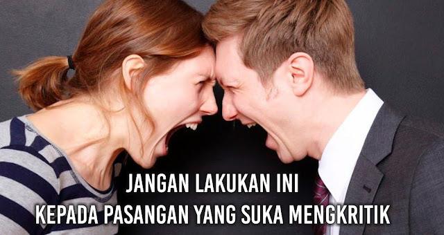 Jangan Lakukan ini Kepada Pasangan yang Suka Mengkritik