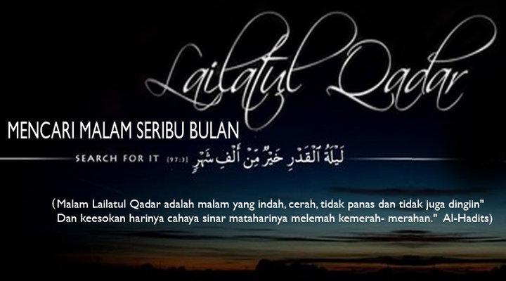 LailatulQadar – Bilakah Lailatul Qadar adakah pada Malam 17 Ramadhan ini?