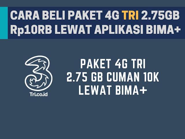 Cara Daftar Paket Tri 2.75GB 10000 Lewat Bima+ Terbaru