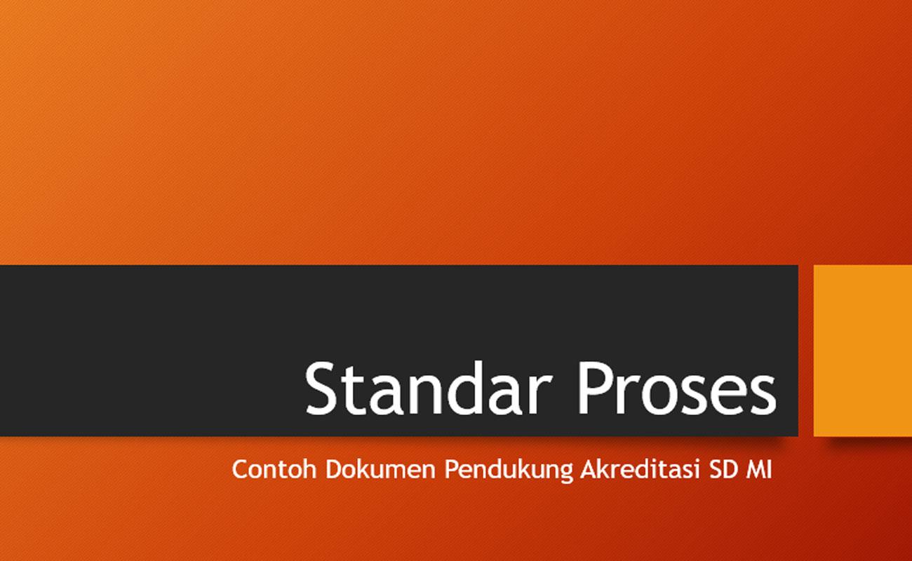Dokumen Pendukung Standar Proses Akreditasi SD MI