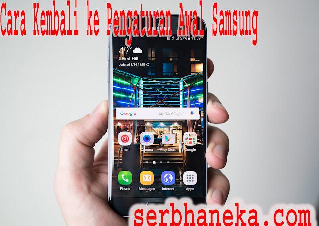 Cara Kembali ke Pengaturan Awal Samsung 1