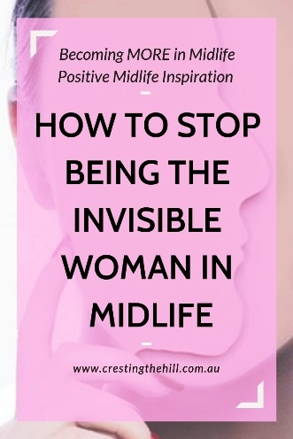 The idea of the invisible Midlife woman is a myth. It's time to step out of the shadows and be noticed for the vibrant women we are. #invisible #midlife