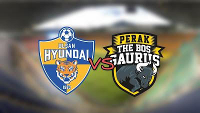 Live Streaming Ulsan Hyundai vs Perak Kelayakan AFC Champions League 19.2.2019