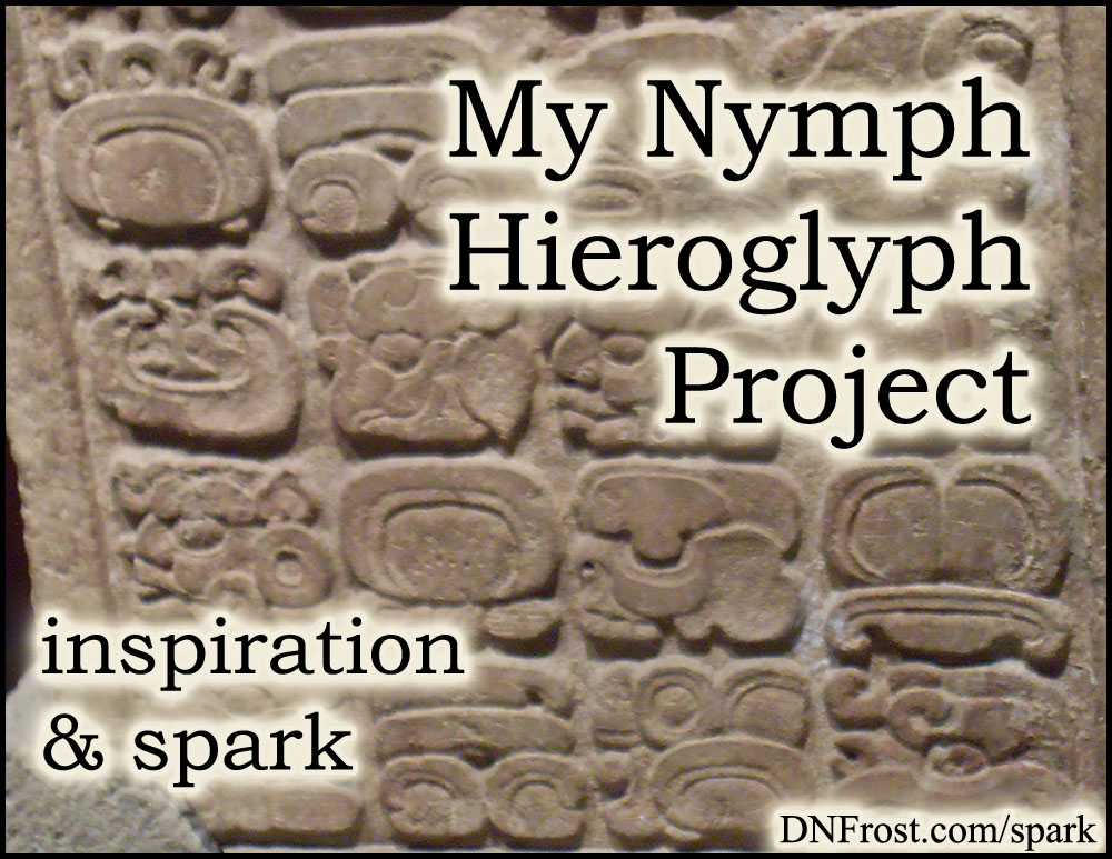 My Nymph Hieroglyph Project: a complex writing system http://www.dnfrost.com/2017/09/my-nymph-hieroglyph-project-inspiration.html #TotKW Inspiration and spark by D.N.Frost @DNFrost13 Part 8 of a series.