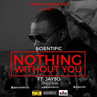 Scientific – Nothing Without You (Feat. Jayso)