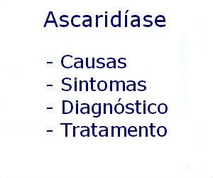 Ascaridíase causas sintomas diagnóstico tratamento prevenção riscos complicações