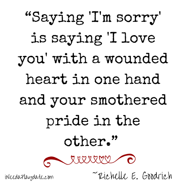 Saying 'I'm, sorry' is saying 'I love you' with a wounded heart...  - Goodrich