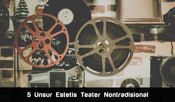 5 Unsur-Unsur Estetis dalam Teater Nontradisional