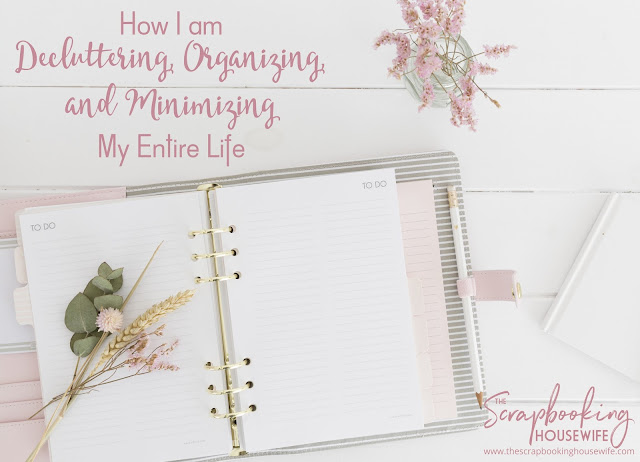 How I am Decluttering, Minimizing, and Organizing My Entire Life