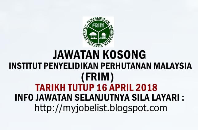 Jawatan Kosong Institut Penyelidikan Perhutanan Malaysia (FRIM)  April 2018