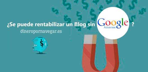Rentabilizar un blog sin Google Adsense