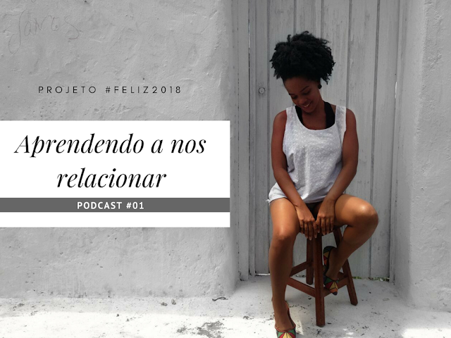 Podcast-Aprendendo-a-nos-relacionar-#Feliz2018-samadar-kinte