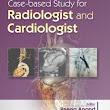CASE-BASED STUDY FOR RADIOLOGIST AND CARDIOLOGIST