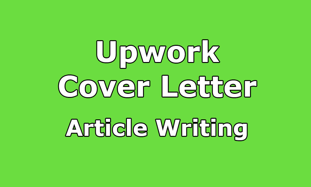 Upwork Cover Letter Sample For Article/Blog/Content Writing