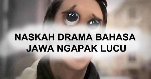 NASKAH DRAMA BAHASA JAWA NGAPAK LUCU - Blog Anak Asemka Bintek