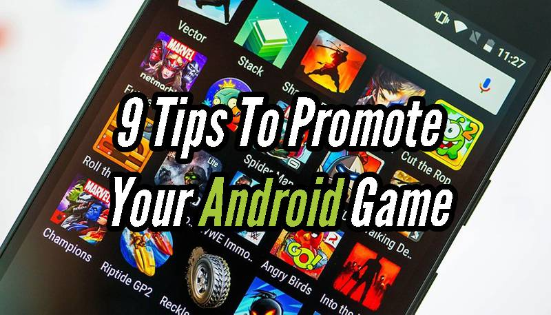 9 Tips To Promote Your Android Game