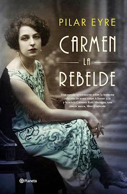 LIBRO - Carmen, la rebelde Pilar Eyre  (Planeta - 13 Febrero 2018)  Literatura - Novela - Historia  COMPRAR ESTE LIBRO EN AMAZON ESPAÑA