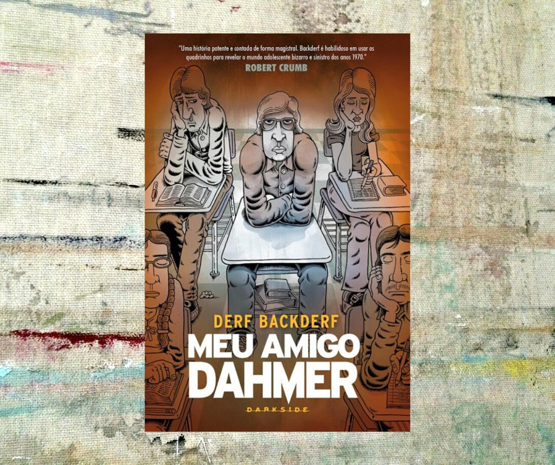 Resenha: Meu Amigo Dahmer, de Derf Backderf