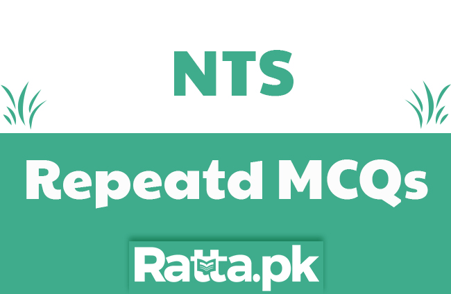 600+ Most Repeated NTS MCQs with Answers