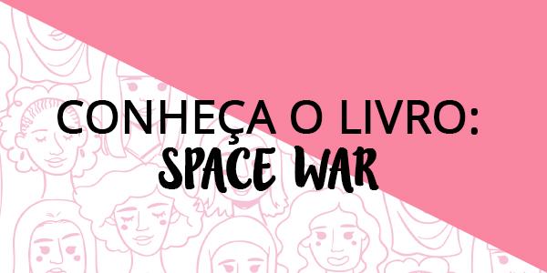 Conheça o Livro: Space War