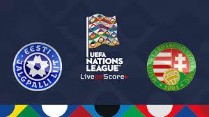 Prediksi UEFA Nations League Estonia vs Hungary 16 Oktober 2018 Pukul 01.45 WIB