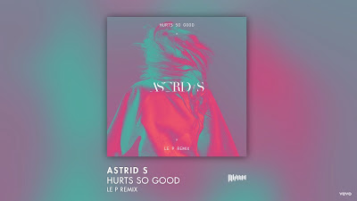 Astrid S - Hurts So Good ( Le P remix )