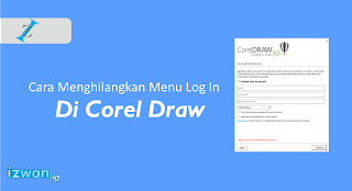 Cara Menghilangkan Menu Log In Di Corel Draw