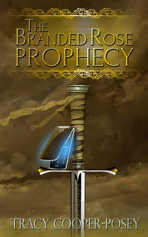 The Branded Rose Prophecy by Tracy Cooper-Posey