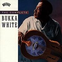 Bukka White · The Complete Bukka White