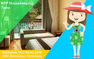 RPP Housekeeping Tamu Kurikulum 2013 SMK Kelas 10,11 dan 12