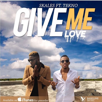 Skales Ft. Tekno - GIVE ME LOVE