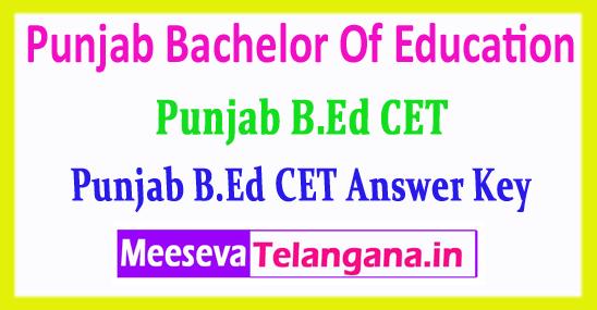 Punjab B.Ed CET Answer Key Bachelor Of Education Common Entrance Test 2019 Answer Key Download