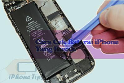 Cara Cek Baterai iPhone Yang Rusak