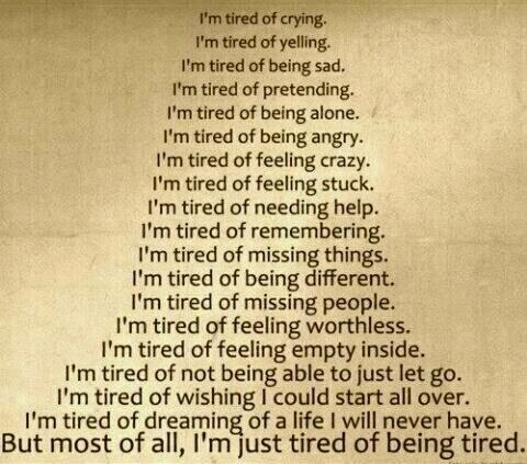 I'm just tired of being tired!!
