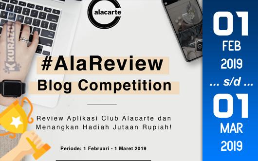 Kompetisi Blog - Review Aplikasi Club Alacarte Berhadiah Jutaan Rupiah (01 Maret 2019)