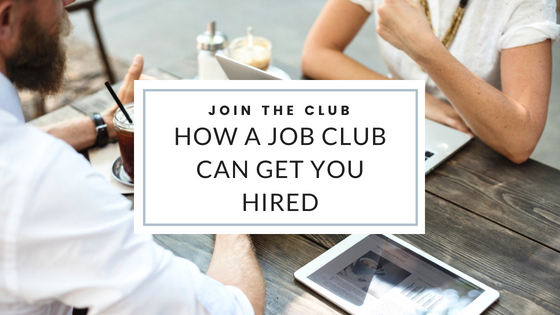 Join the Club: How a Job Club can get you Hired