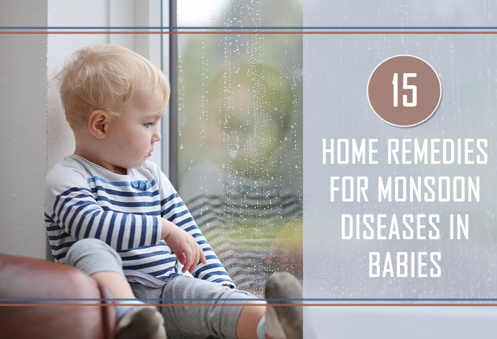 15 Home Remedies for Monsoon Diseases in Babies