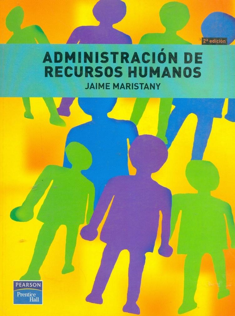 Administración de Recursos Humanos, 2da Edición – Jaime Maristany