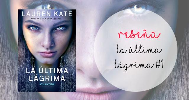 La Última Lágrima 1, Lauren Kate