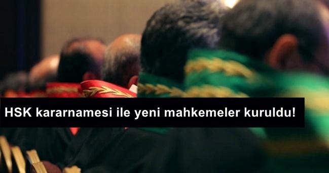 HSK kararnamesi ile yeni mahkemeler kuruldu!