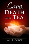 http://www.paperbackstash.com/2016/04/love-death-and-tea-by-will-once.html