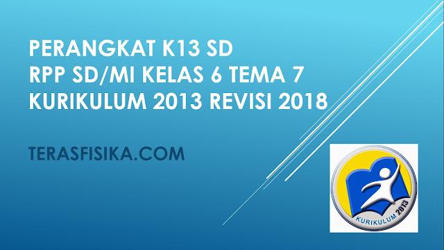 RPP SD/MI Kelas 6 Tema 7 Kurikulum 2013 Revisi 2018